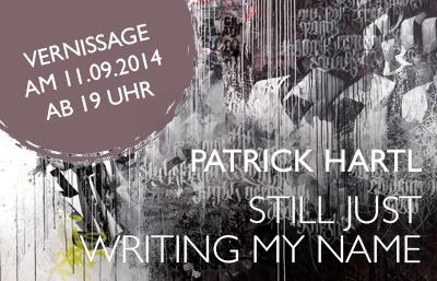 """Patrick Hartl, Einladung zur Ausstellung """"Still just writing my name"""" bei MuniqueART"""