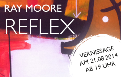 Neue Ausstellung bei MuniqueART: REFLEX von Ray Moore (Malerei)